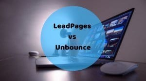 LeadPages vs Unbounce: Choosing the right tool to grow your business