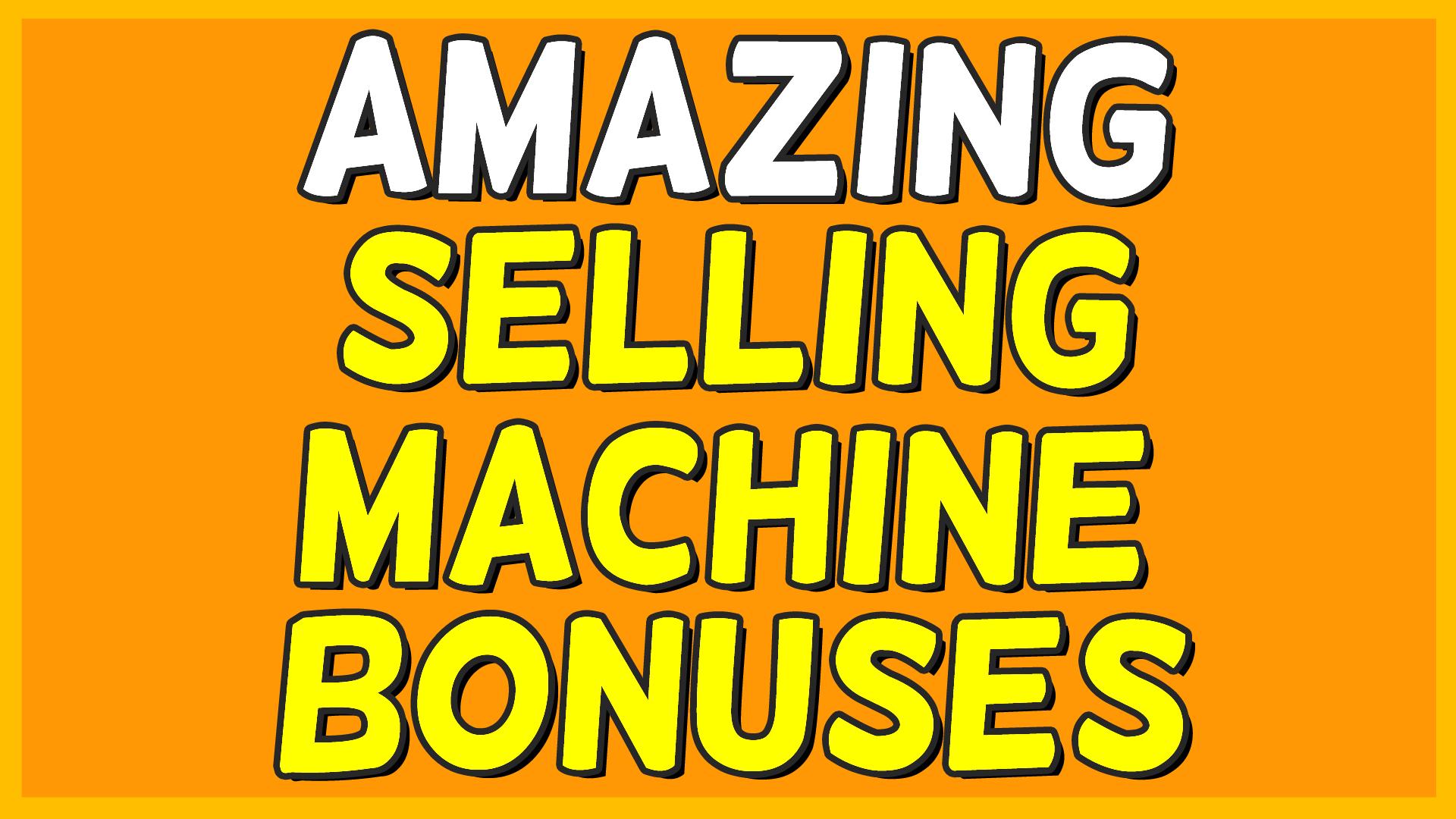 Amazing Selling Machine Bonuses
