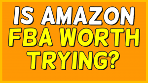 is amazon fba worth it