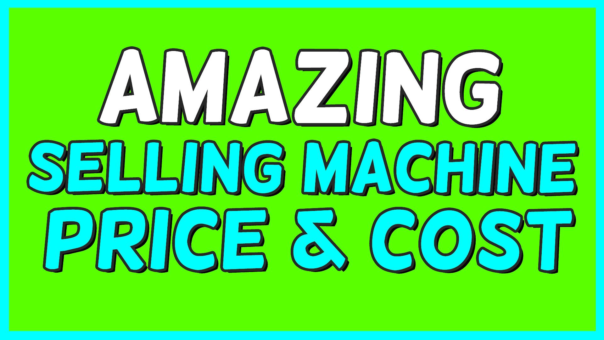 amazing selling machine price cost