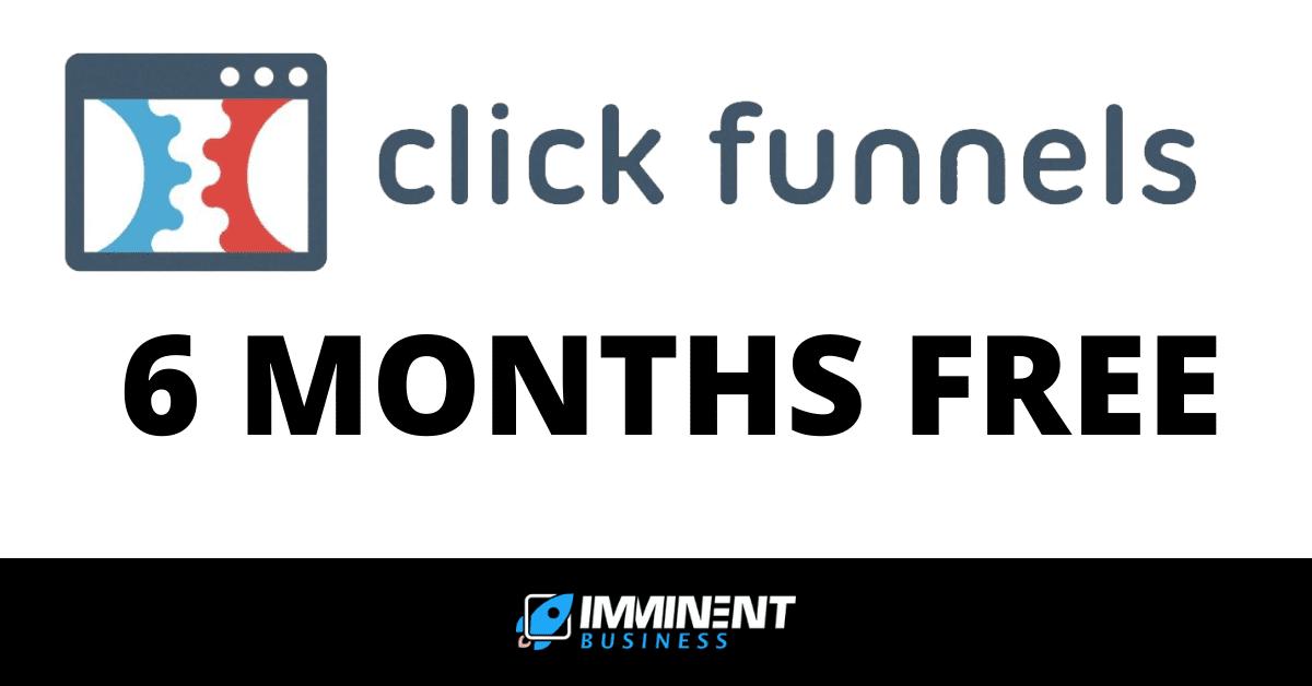 clickfunnels 6 months free